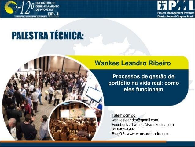 Wankes Leandro Ribeiro                              Processos de gestão de                             portfólio na vida r...