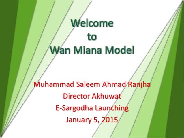Welcome to Wan Miana Model Muhammad Saleem Ahmad Ranjha Director Akhuwat E-Sargodha Launching January 5, 2015