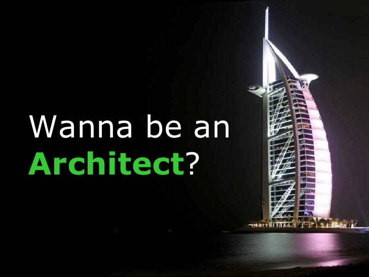 Wanna be an Architect?