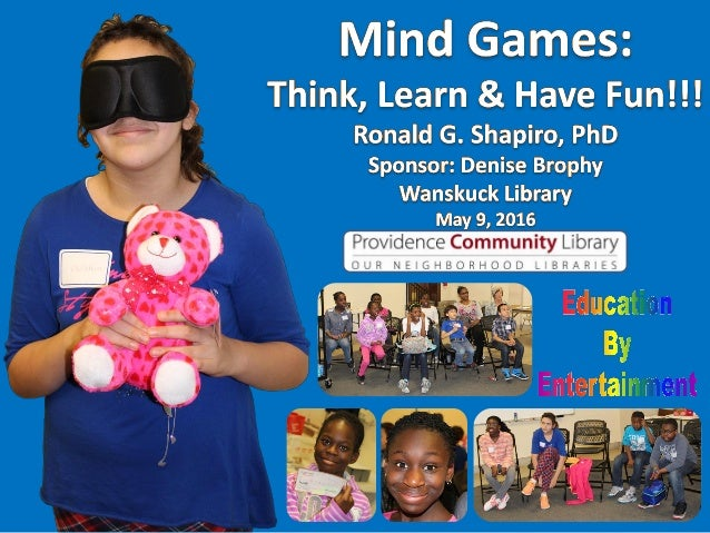 Education by Entertainment Mind Games: Think, Learn & Have Fun!!! Photo Album. Program presented at the Wanskuck Library, ...