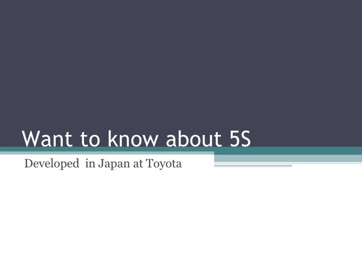 Want to know about 5S  Developed  in Japan at Toyota
