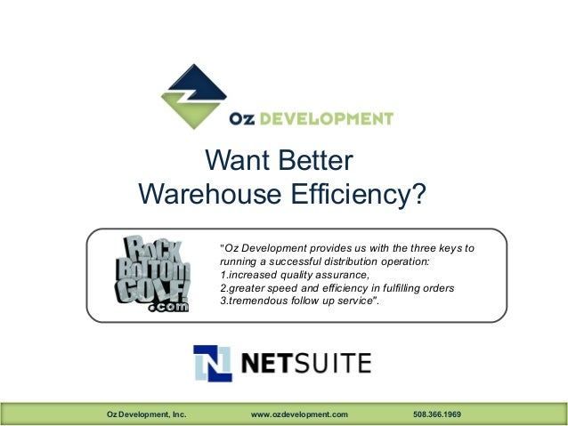 "Want Better        Warehouse Efficiency?                       ""Oz Development provides us with the three keys to         ..."