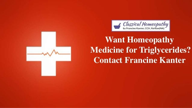 Want Homeopathy Medicine for Triglycerides? Contact Francine