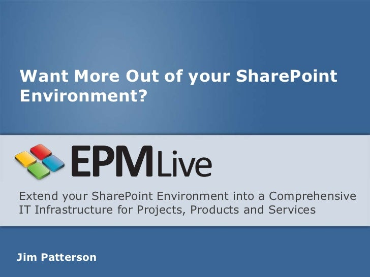 Want More Out of your SharePointEnvironment?Extend your SharePoint Environment into a ComprehensiveIT Infrastructure for P...