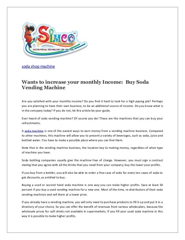 Wants to increase your monthly income buy soda vending machine
