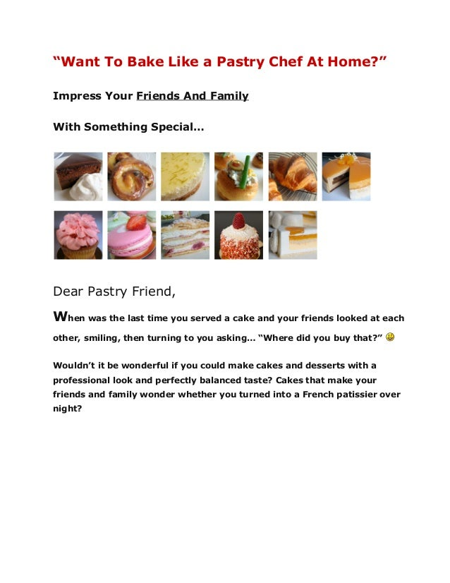 """""""Want To Bake Like a Pastry Chef At Home?"""" Impress Your Friends And Family With Something Special…  Dear Pastry Friend,  W..."""