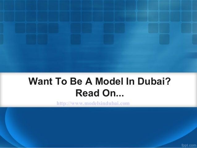 Want To Be A Model In Dubai?         Read On...     http://www.modelsindubai.com
