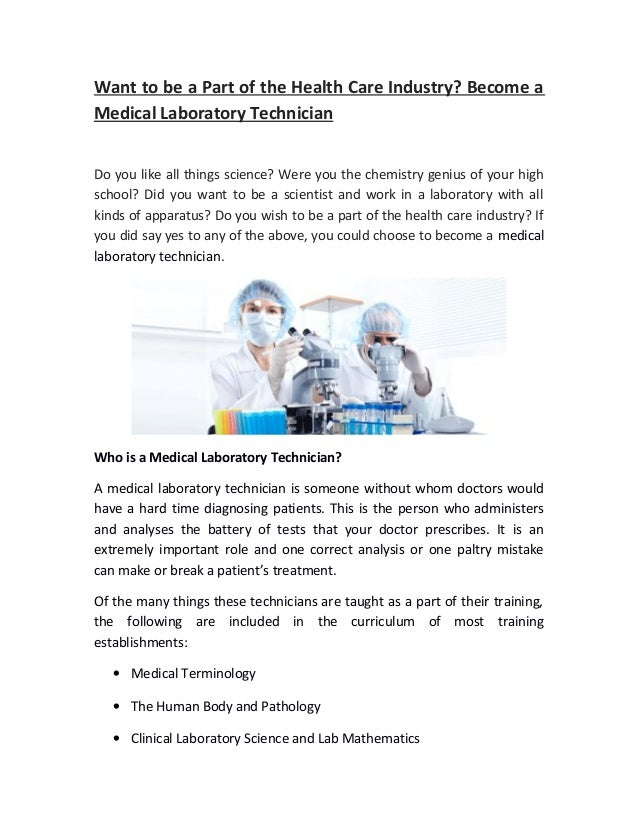 Want to be a Part of the Health Care Industry? Become aMedical Laboratory TechnicianDo you like all things science? Were y...