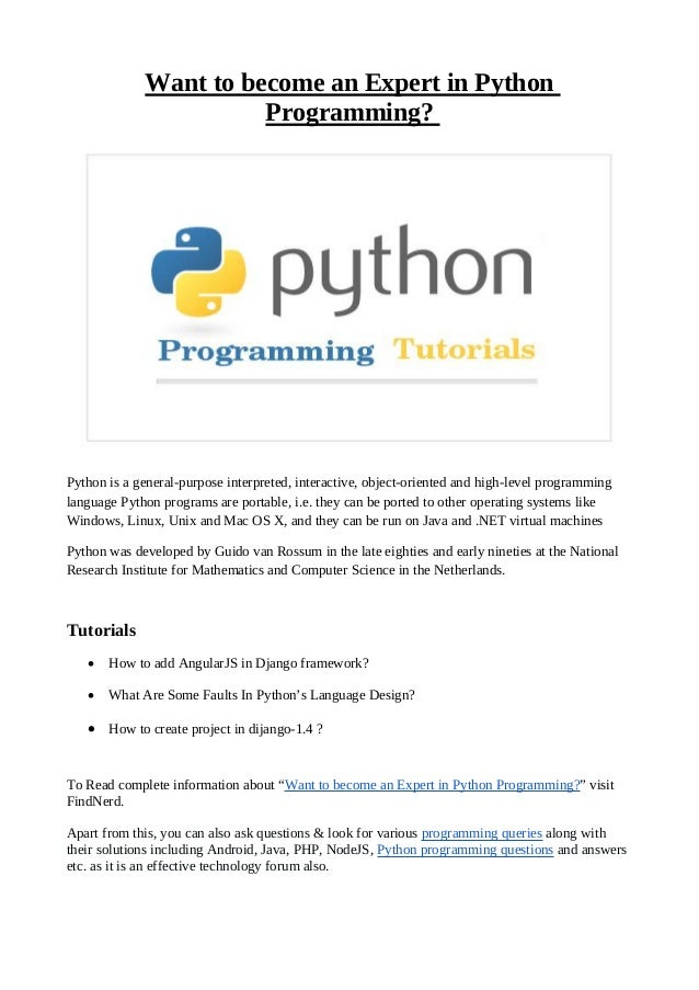 Want to become an Expert in Python Programming? Python is a general-purpose interpreted, interactive, object-oriented and ...