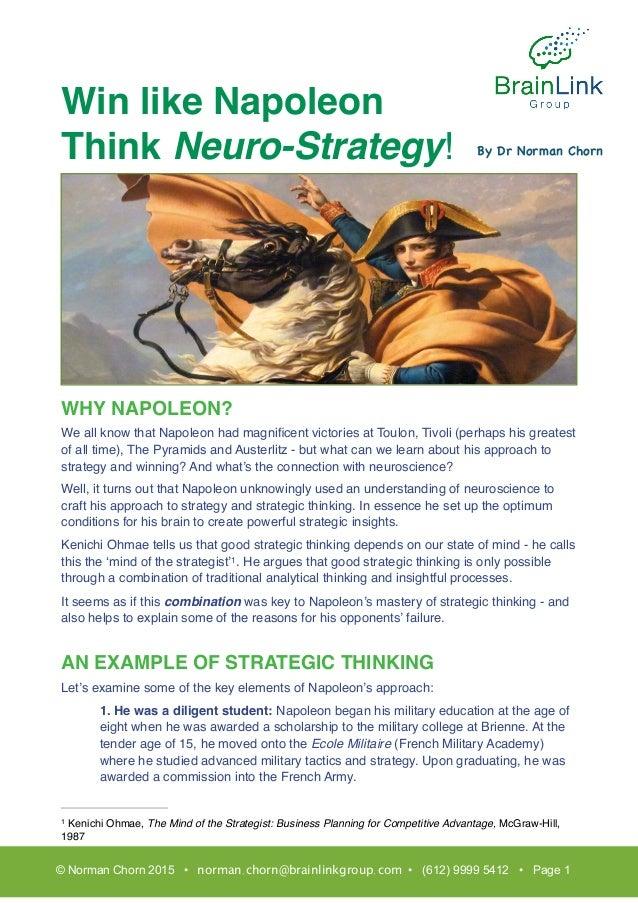 Win like Napoleon Think Neuro-Strategy! WHY NAPOLEON? We all know that Napoleon had magnificent victories at Toulon, Tivoli...