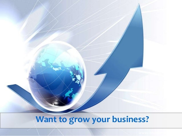 Want to grow your business? www.imobdevtech.com