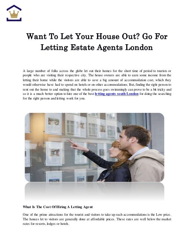 Want To Let Your House Out? Go For Letting Estate Agents London A large number of folks across the globe let out their hom...