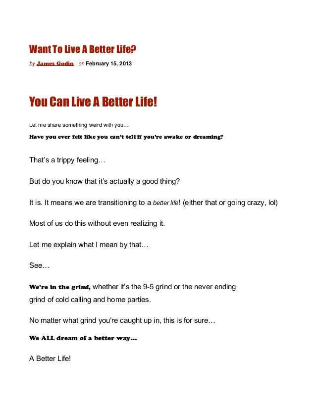 Want To Live A Better Life?by James Godin | on February 15, 2013You Can Live A Better Life!Let me share something weird wi...