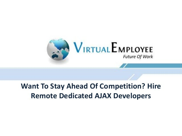 Want To Stay Ahead Of Competition? HireRemote Dedicated AJAX Developers