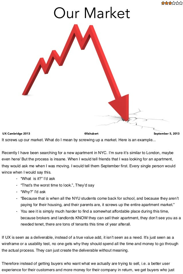 UX Cambridge 2013 @lishubert September 5, 2013UX Cambridge 2013 @lishubert September 5, 2013 Our Market It screws up our m...