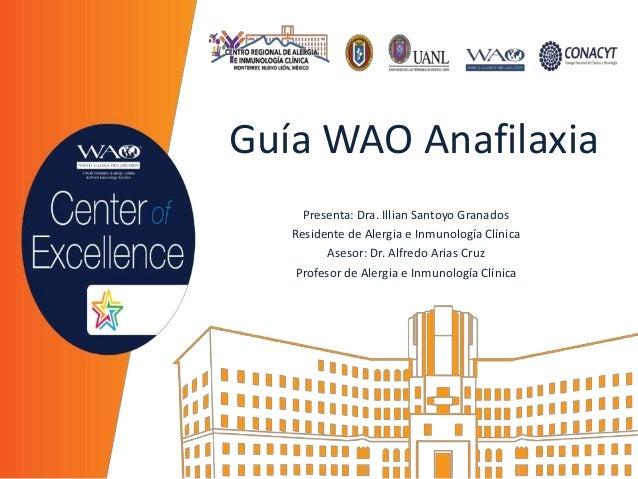 Presenta: Dra. Illian Santoyo Granados Residente de Alergia e Inmunología Clínica Asesor: Dr. Alfredo Arias Cruz Profesor ...