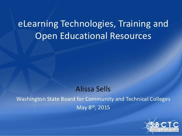 eLearning Technologies, Training and Open Educational Resources Alissa Sells Washington State Board for Community and Tech...