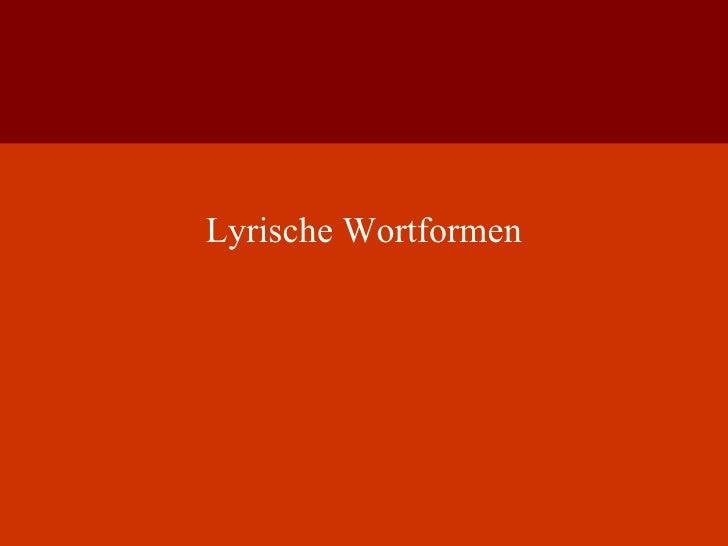 Lyrische Wortformen