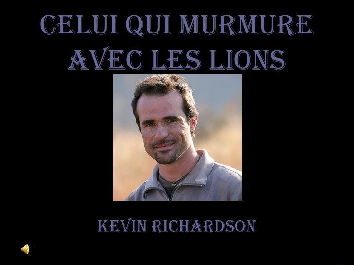 Celui qui murmure avec les lions Kevin Richardson cc
