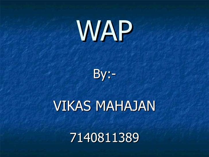 WAP By:- VIKAS MAHAJAN 7140811389