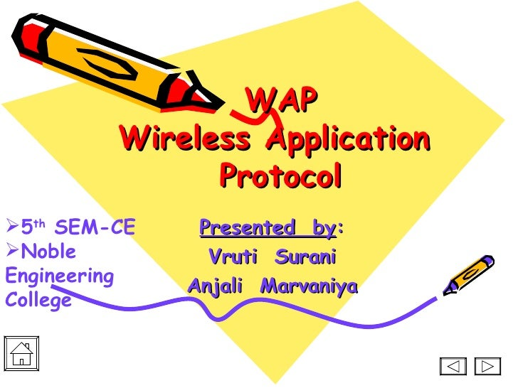 WAP         Wireless Application               Protocol5th SEM-CE    Presented by:Noble          Vruti SuraniEngineering...