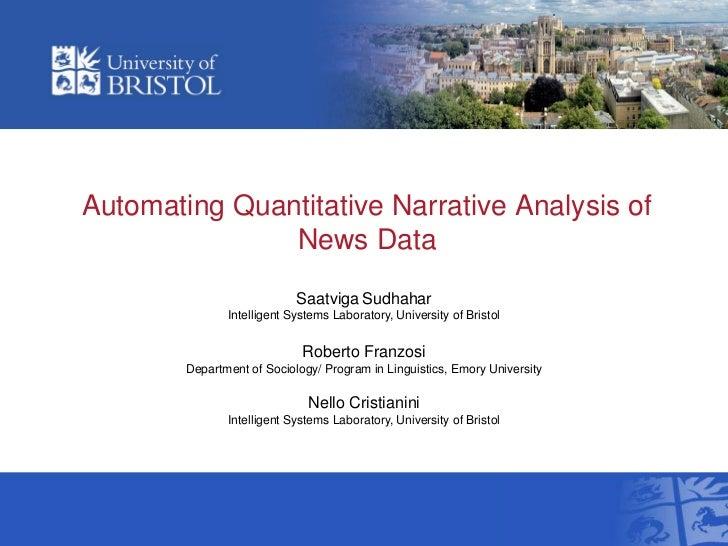 Automating Quantitative Narrative Analysis of               News Data                            Saatviga Sudhahar        ...