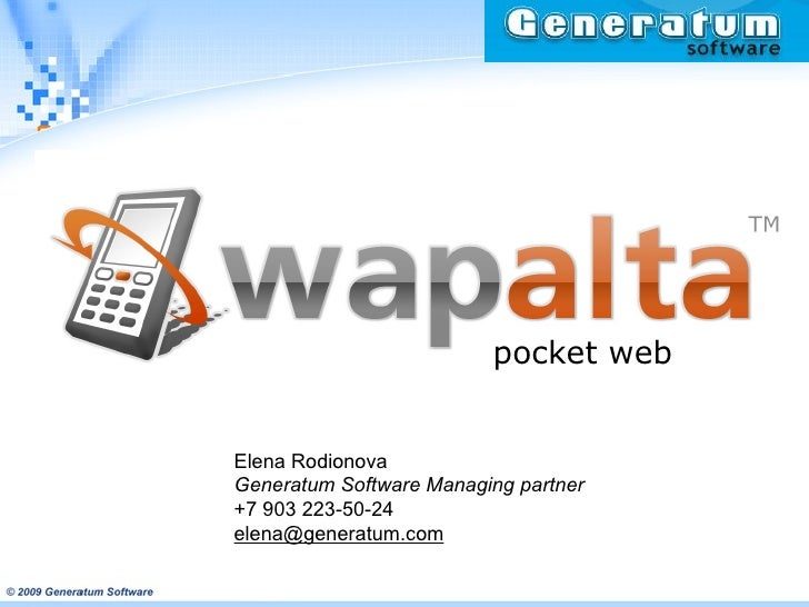 pocket web Elena Rodionova Generatum Software Managing partner   +7  903 223 -50-2 4 [email_address]