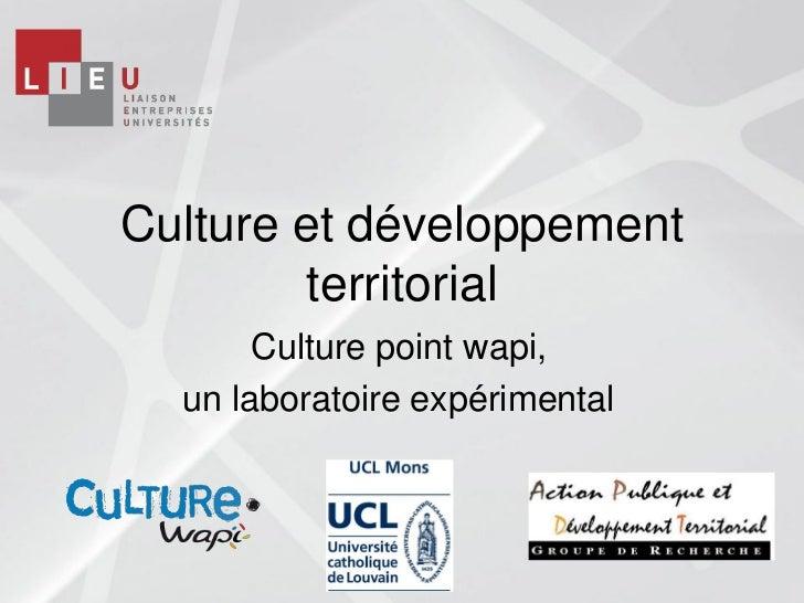 Culture et développement         territorial       Culture point wapi,  un laboratoire expérimental