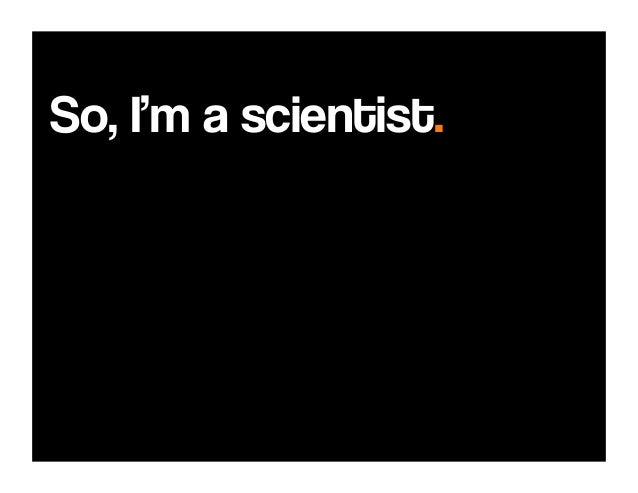 because science isrigorous, reliable,   & directive.