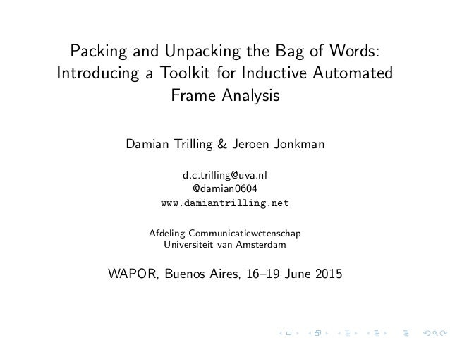 Packing and Unpacking the Bag of Words: Introducing a Toolkit for Inductive Automated Frame Analysis Damian Trilling & Jer...