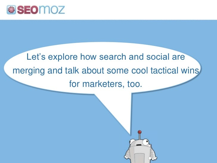 Let's explore how search and social are merging and talk about some cool tactical wins for marketers, too.<br />