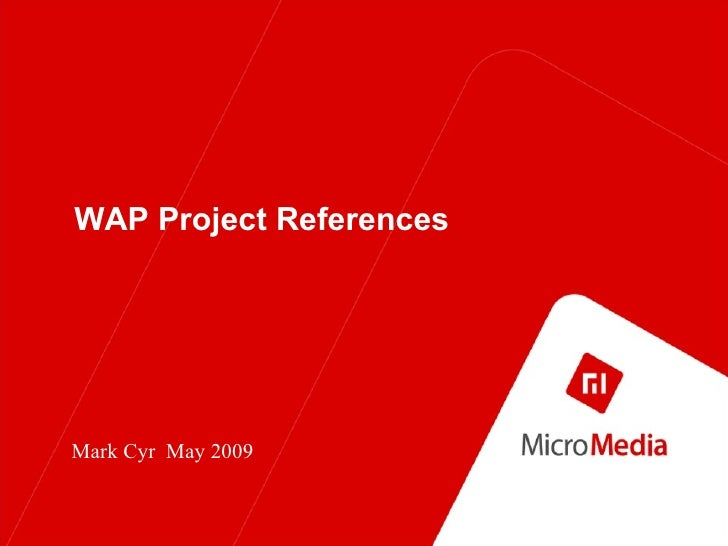 WAP Project References Mark Cyr  May 2009