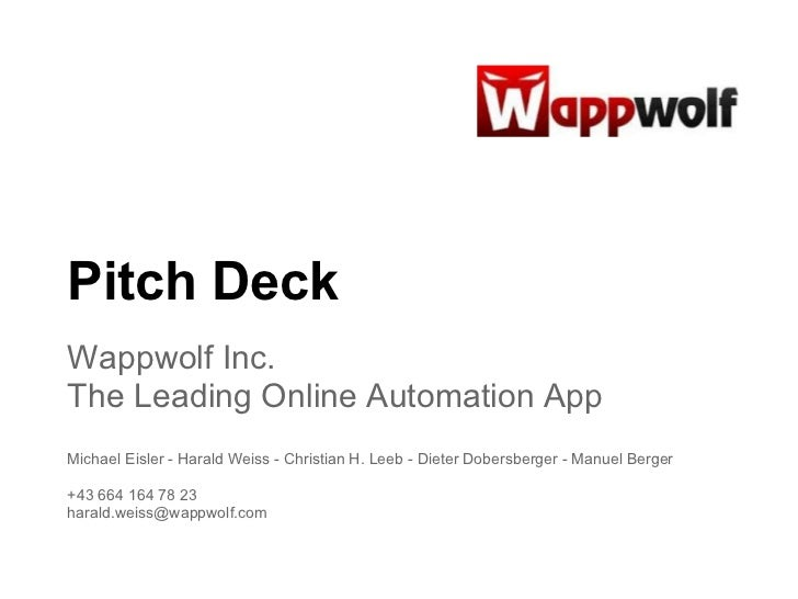 Pitch DeckWappwolf Inc.The Leading Online Automation AppMichael Eisler - Harald Weiss - Christian H. Leeb - Dieter Dobersb...