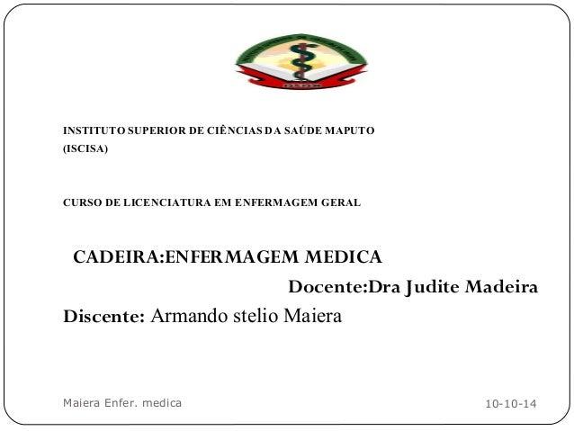 INSTITUTO SUPERIOR DE CIÊNCIAS DA SAÚDE MAPUTO (ISCISA) CURSO DE LICENCIATURA EM ENFERMAGEM GERAL   CADEIRA:ENFERMAGEM M...