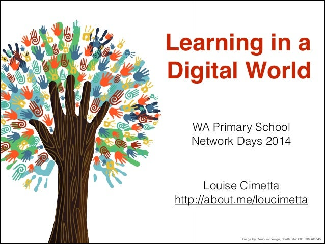 WA Primary School Network Days 2014 Louise Cimetta http://about.me/loucimetta Image by Cienpies Design, Shutterstock ID: 1...