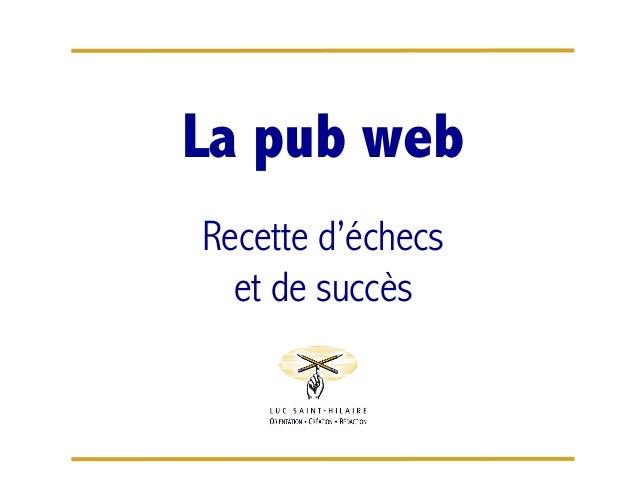 La pub web Recette d'échecs et de succès