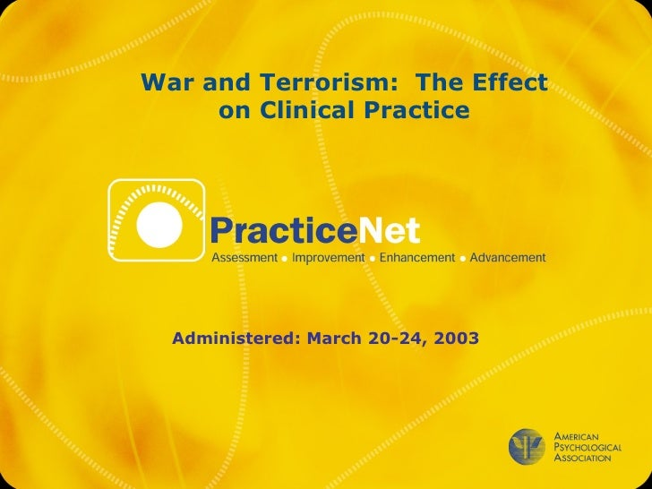 Administered: March 20-24, 2003 <ul><ul><li>War and Terrorism:  The Effect on Clinical Practice </li></ul></ul>