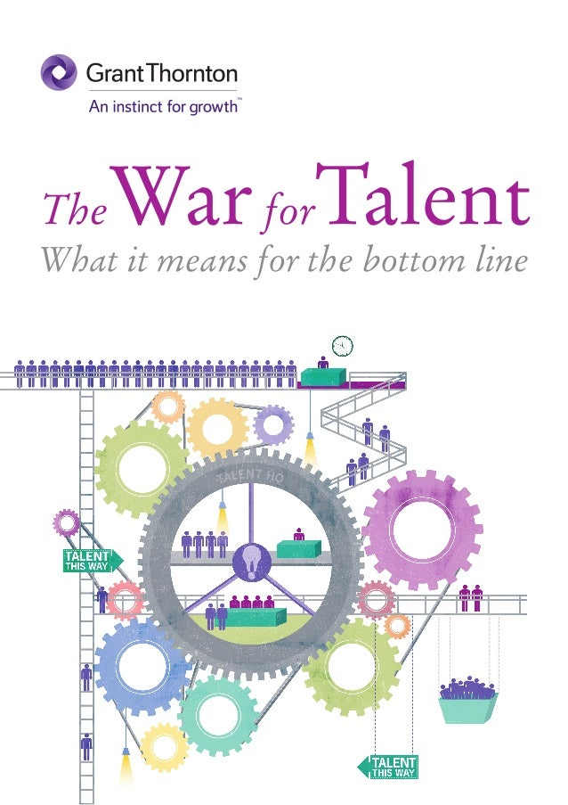 The War forTalentWhat it means for the bottom line