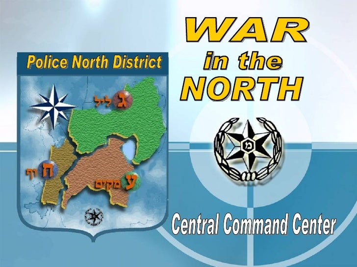 Police North District WAR in the NORTH Central Command Center