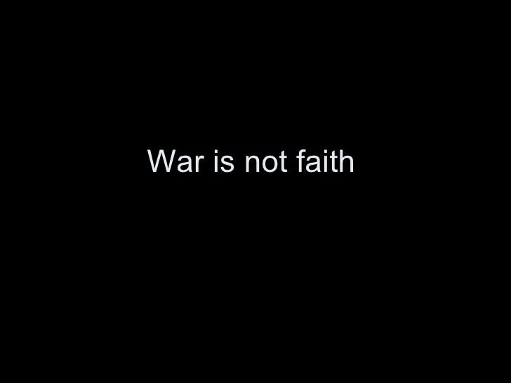 War is not faith