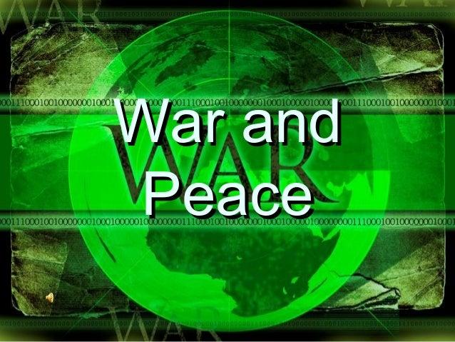 War andWar and PeacePeace