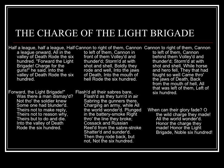 an analysis of the charges of the light brigade The charge of the light brigade by alfred tennyson was a poem i really enjoyed partially because the third stanza was quoted in star trek: deep space nine season six episode sacrifice of angels having also enjoyed battle and action scenes in books, movies, and tv shows.