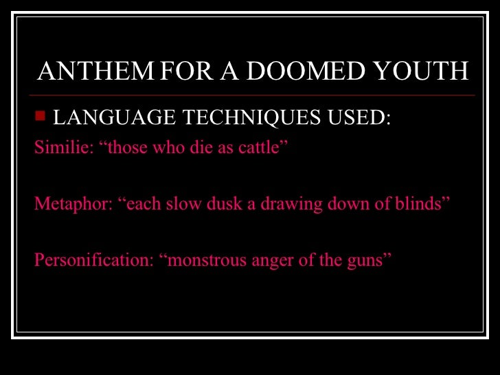 anthem doomed youth dulce et decorum est essay In the two poems, dulce et decorum est, and anthem for doomed youth, both written by wilfred owen, the author's main purpose was to expose the true.