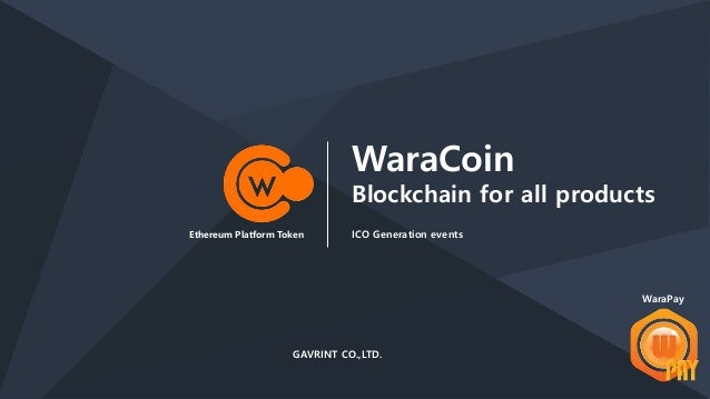 Ethereum Platform Token WaraCoin Blockchain for all products ICO Generation events GAVRINT CO.,LTD. WaraPay