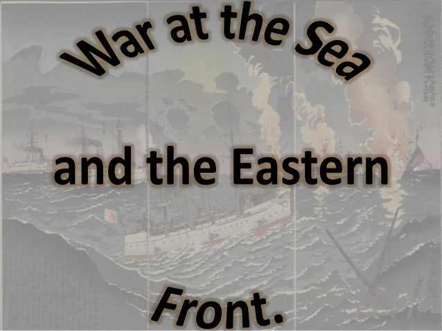 War at the sea and the eastern front importance of the war at sea the range and power of the warring nations fandeluxe Ebook collections