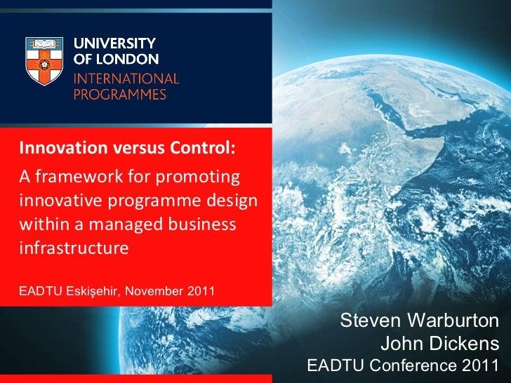 <ul><li>Innovation versus Control:  </li></ul><ul><li>A framework for promoting innovative programme design within a manag...