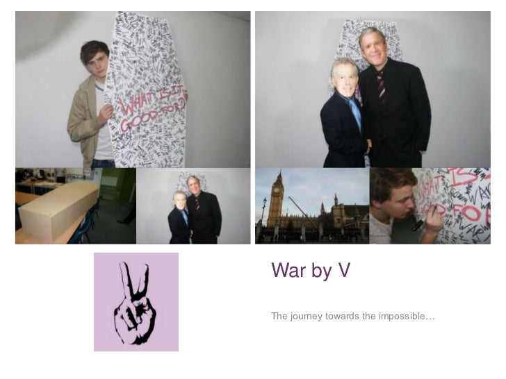 +    War by V    The journey towards the impossible…