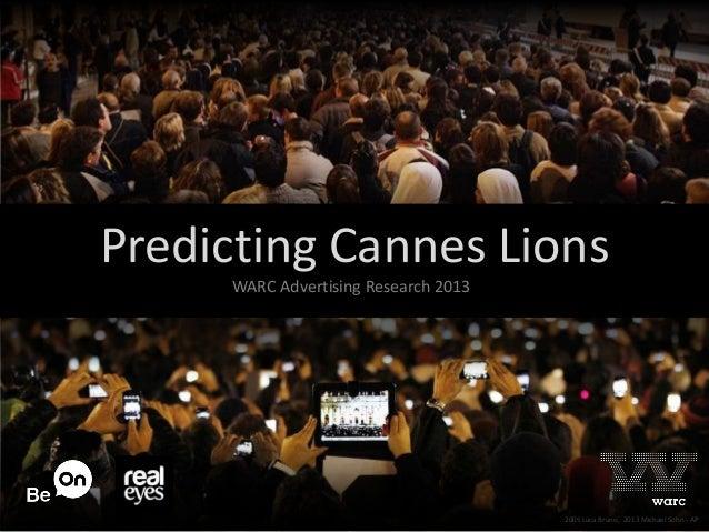Predicting Cannes Lions 2005 Luca Bruno, 2013 Michael Sohn - AP WARC Advertising Research 2013