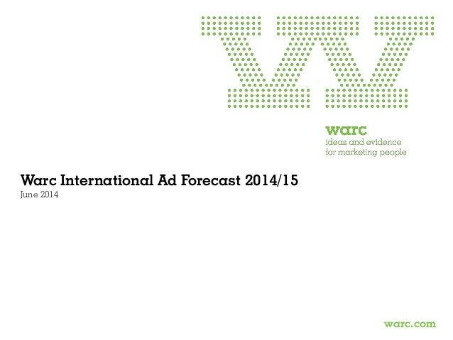 Warc International Ad Forecast 2014/15 June 2014 warc.com