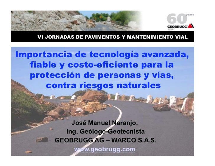VI JORNADAS DE PAVIMENTOS Y MANTENIMIENTO VIALImportancia de tecnología avanzada,   fiable y costo-eficiente para la   pro...